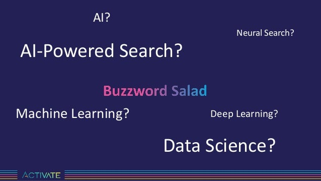 AI? Machine Learning? Data Science? Neural Search? AI-Powered Search? Deep Learning?