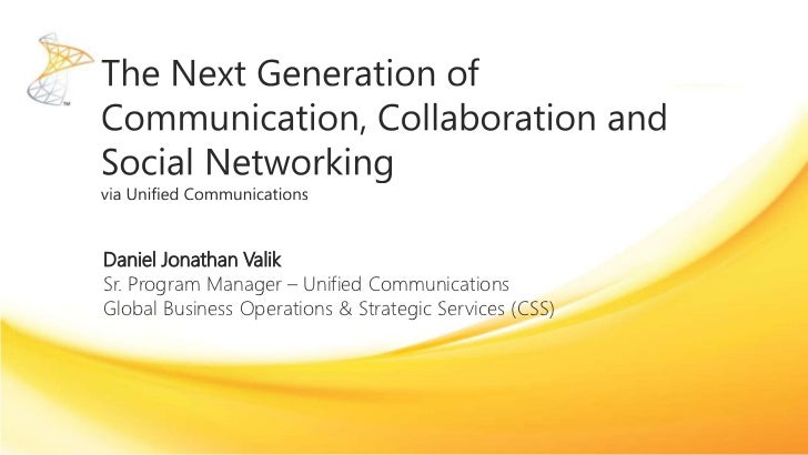 Daniel Jonathan ValikSr. Program Manager – Unified CommunicationsGlobal Business Operations & Strategic Services (CSS)