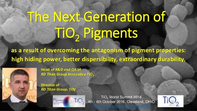 The Next Generation of TiO2 Pigments as a result of overcoming the antagonism of pigment properties: high hiding power, be...
