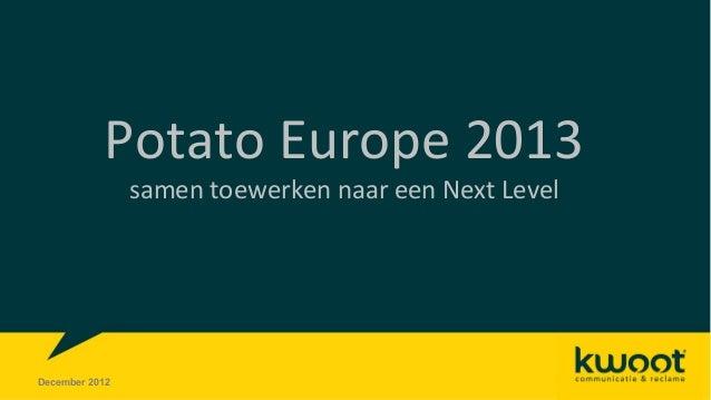 Potato Europe 2013                samen toewerken naar een Next LevelDecember 2012
