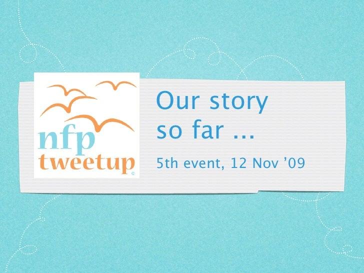 Our story so far ... 5th event, 12 Nov '09