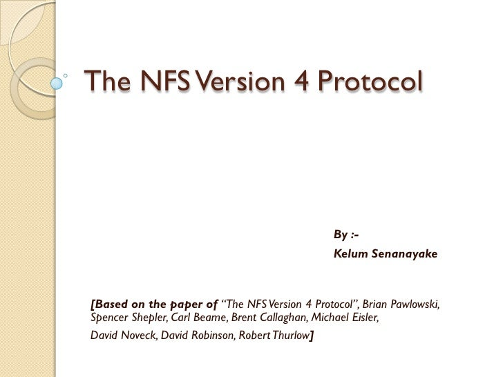 The NFS Version 4 Protocol                                               By :-                                            ...
