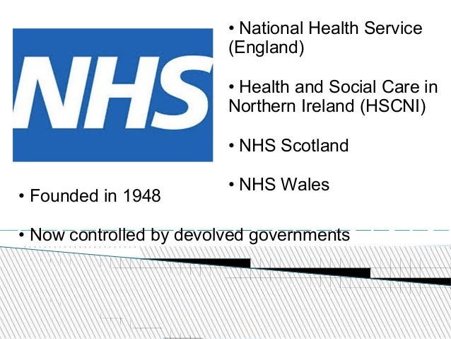 • National Health Service (England) • Health and Social Care in Northern Ireland (HSCNI) • NHS Scotland • NHS Wales • Foun...