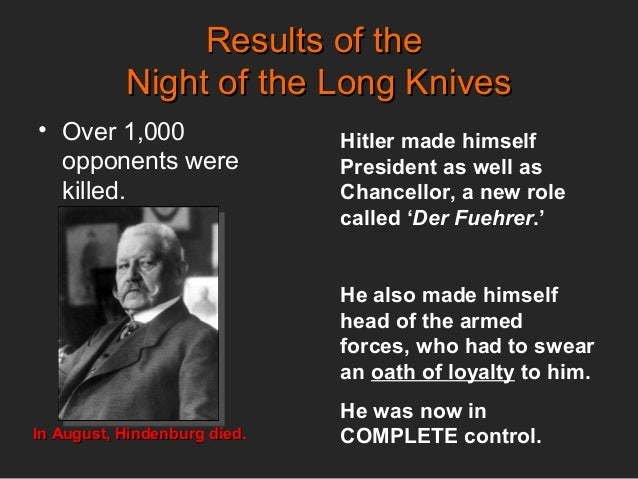 night of the long knives The night of the long knives (german: nacht der langen messer) was a purge in which the nazi regime murdered at least 85 people for political reasons.