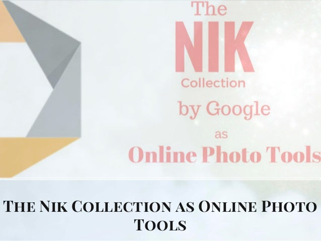 The Nik Collection as Online Photo Tools