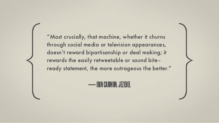 """""""Most crucially, that machine, whether it churnsthrough social media or television appearances,doesn't reward bipartisansh..."""
