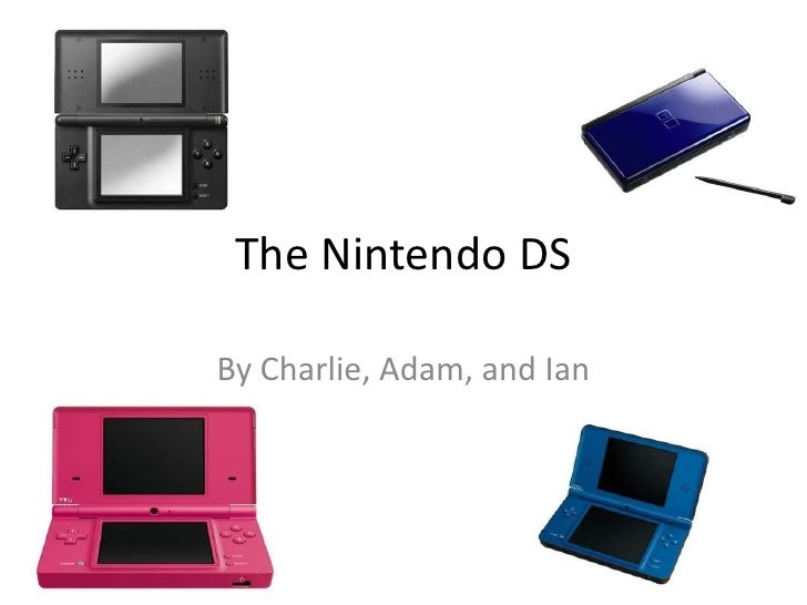 The Nintendo DS <br />By Charlie, Adam, and Ian <br />