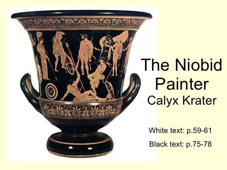 The Niobid Painter Calyx Krater White text: p.59-61 Black text: p.75-78