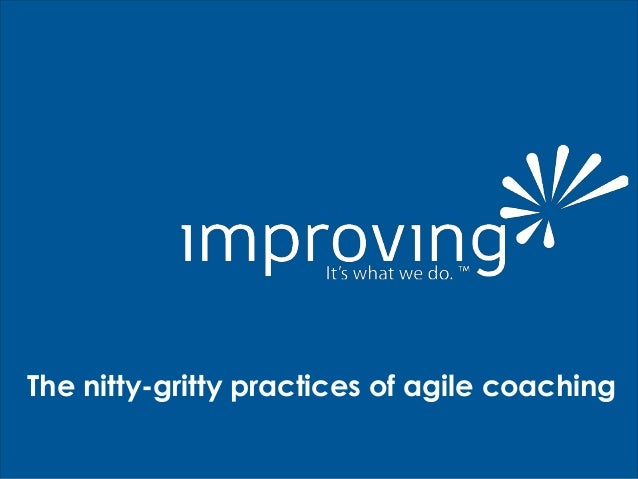 The nitty-gritty practices of agile coaching