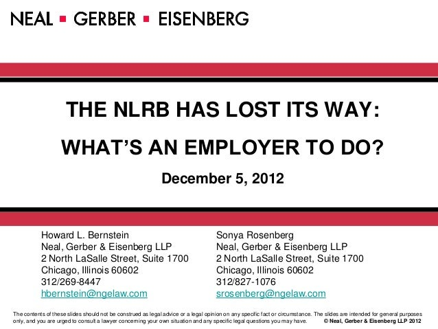 THE NLRB HAS LOST ITS WAY:                   WHAT'S AN EMPLOYER TO DO?                                                    ...