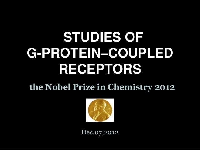 STUDIES OF G-PROTEIN–COUPLED RECEPTORS the Nobel Prize in Chemistry 2012  Dec.07,2012