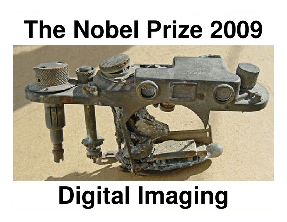 The Noble Prize 2009       Digital Imaging