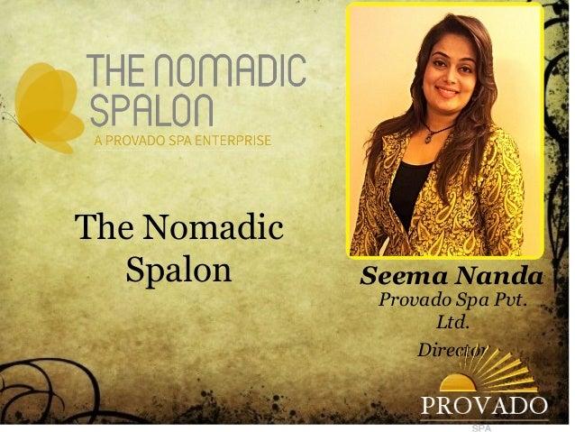 The Nomadic Spalon Seema Nanda Provado Spa Pvt. Ltd. Director