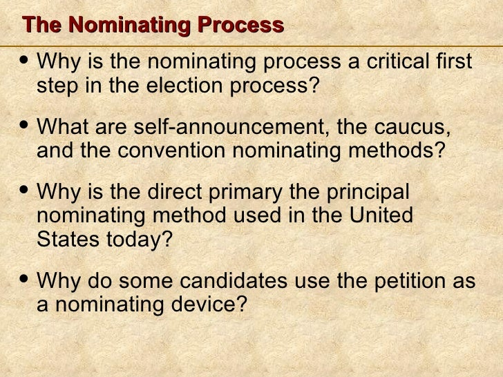 The Nominating Process <ul><li>Why is the nominating process a critical first step in the election process? </li></ul><ul>...