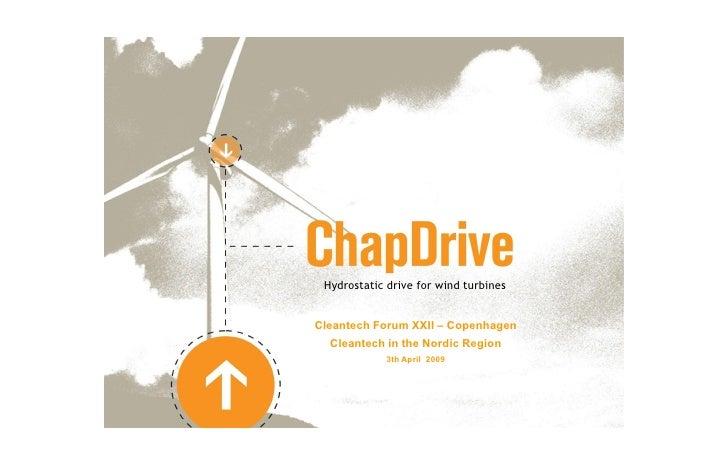 Hydrostatic drive for wind turbines   CleantechForumXXII–Copenhagen   CleantechintheNordicRegion             3th...