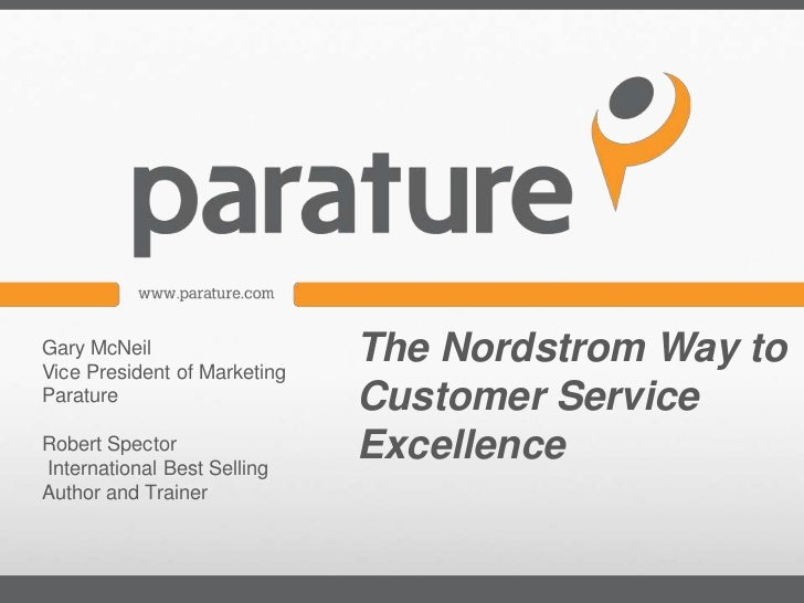 Gary McNeilVice President of Marketing                              The Nordstrom Way toParature                      Cust...
