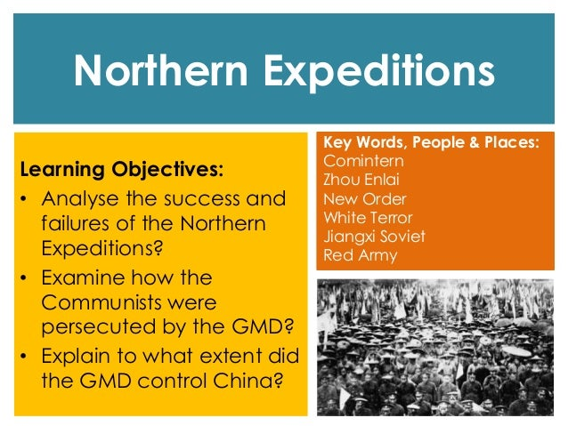 Northern Expeditions Learning Objectives: • Analyse the success and failures of the Northern Expeditions? • Examine how th...