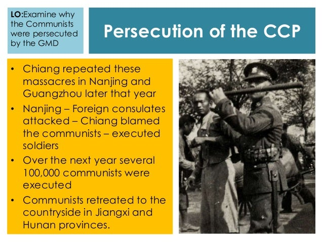 Persecution of the CCP • Chiang repeated these massacres in Nanjing and Guangzhou later that year • Nanjing – Foreign cons...