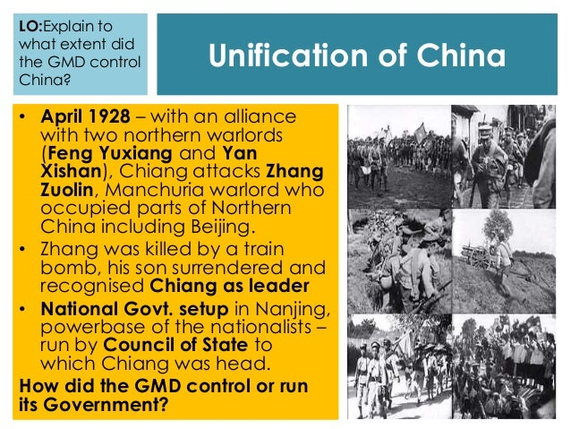 Unification of China LO:Explain to what extent did the GMD control China? • April 1928 – with an alliance with two norther...