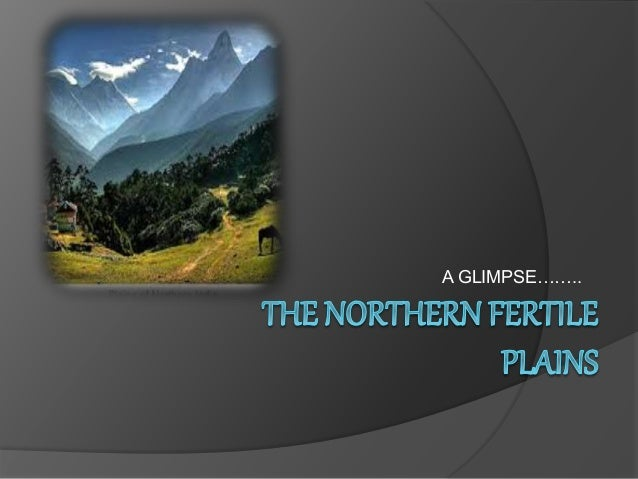 give an account of northern plains of india