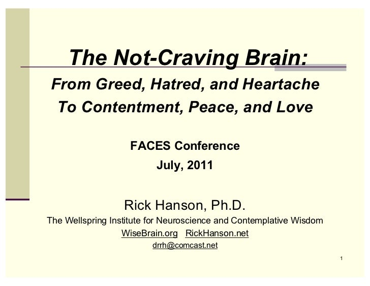 The Not-Craving Brain:From Greed, Hatred, and Heartache To Contentment, Peace, and Love                   FACES Conference...