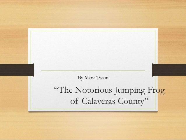 mark twain the notorious jumping frog of calaveras county analysis