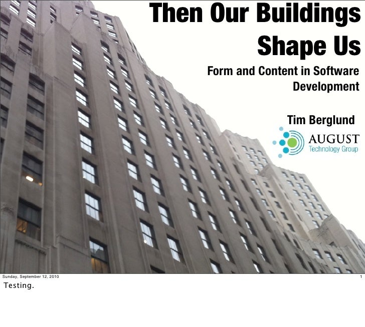 Then our buildings shape us   10 minutes