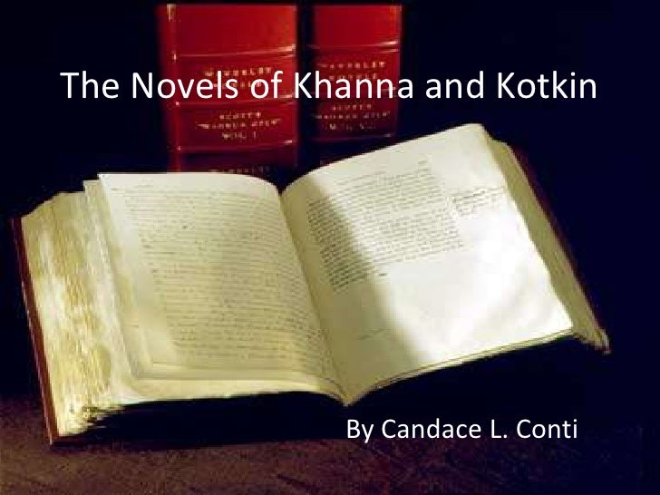 The Novels of Khanna and Kotkin<br />By Candace L. Conti<br />