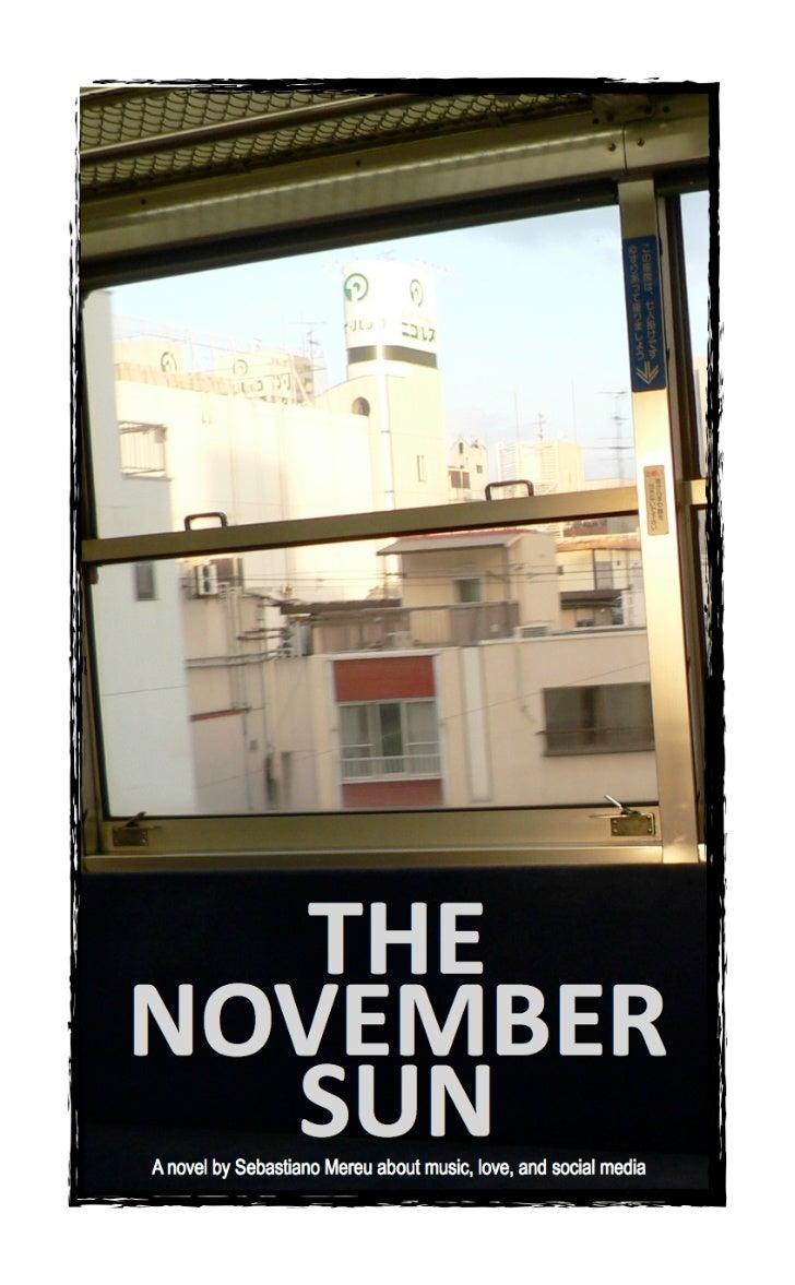 THE NOVEMBER SUNA novel about music, love, and social media                (Unedited)        Written by Sebastiano Mereu