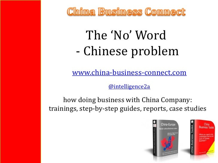 The 'No' Word         - Chinese problem       www.china-business-connect.com                    @intelligence2a     how do...
