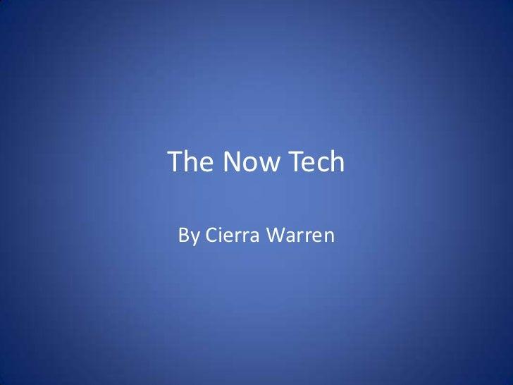 The Now TechBy Cierra Warren