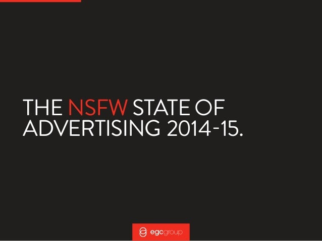 THE NSFW STATE OF  ADVERTISING 2014-15.