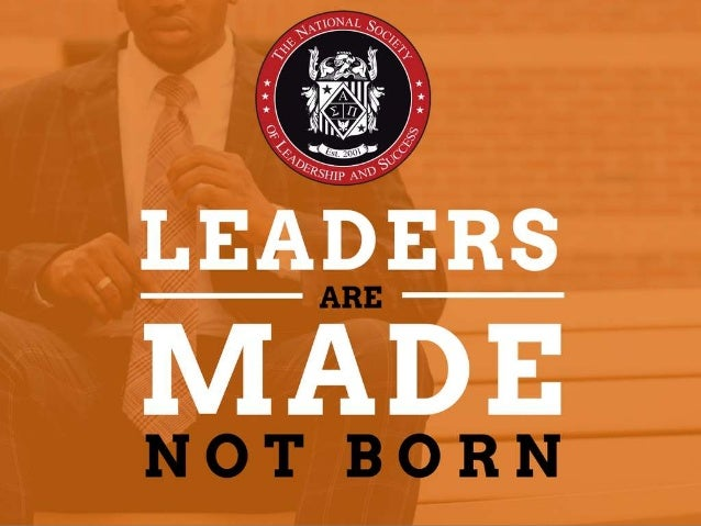 Leader are made not born