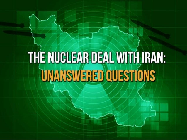 The Nuclear Deal With Iran: Unanswered Questions