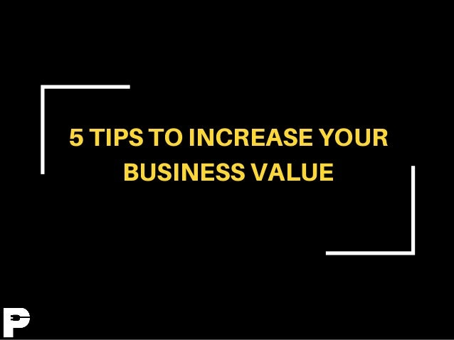 5 Ways To Increase Your Business Value