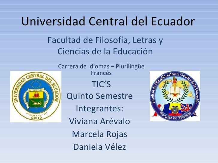 Carrera de Idiomas – Plurilingüe Francés Universidad Central del Ecuador Facultad de Filosofía, Letras y Ciencias de la Ed...