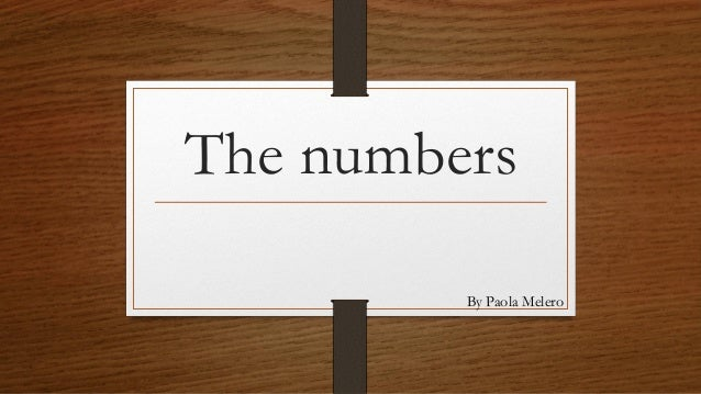 The numbers By Paola Melero