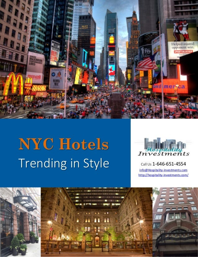 NYC Hotels Trending in Style  Call Us 1-646-651-4554 info@Hospitality-investments.com http://hospitality-investments.com/