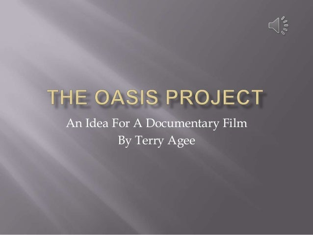 An Idea For A Documentary Film By Terry Agee