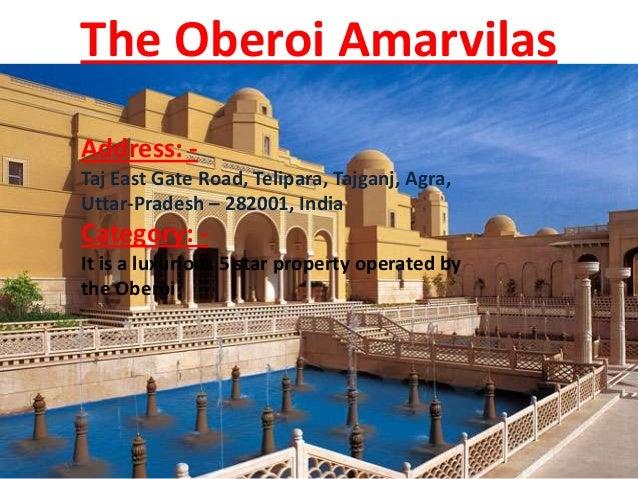 The Oberoi Amarvilas Address: Taj East Gate Road, Telipara, Tajganj, Agra, Uttar-Pradesh – 282001, India  Category: It is ...