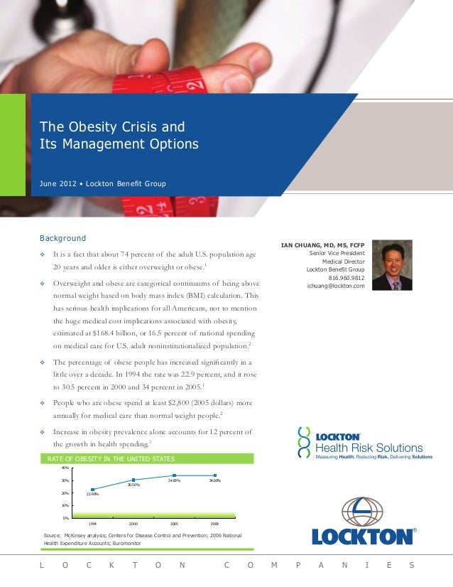 The Obesity Crisis and Its Management Options June 2012 • Lockton Benefit Group L O C K T O N C O M P A N I E S IAN CHUANG...
