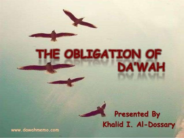 THE OBLIGATION OFDA'WAHPresented ByKhalid I. Al-Dossarywww.dawahmemo.com