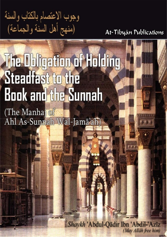 2 The Obligation of Holding Steadfast to the Book and the Sunnah (The Manhaj of Ahl As-Sunnah Wal-Jamā'ah)