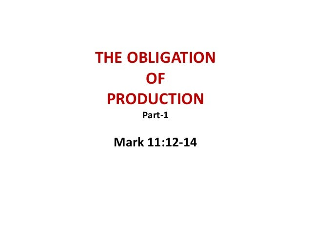 THE OBLIGATION OF PRODUCTION Part-1 Mark 11:12-14