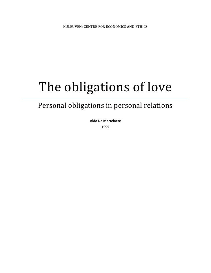 KULEUVEN: CENTRE FOR ECONOMICS AND ETHICSThe obligations of lovePersonal obligations in personal relations                ...