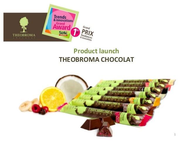 Product launchTHEOBROMA CHOCOLAT                     1