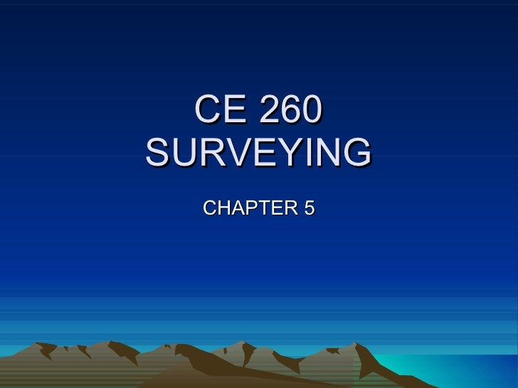 CE 260 SURVEYING CHAPTER 5