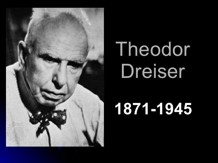 Theodor Dreiser 1871-1945