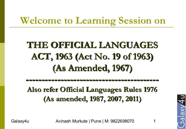 Galaxy4u Avinash Murkute | Pune | M: 9822698070 1 Welcome to Learning Session on THE OFFICIAL LANGUAGESTHE OFFICIAL LANGUA...