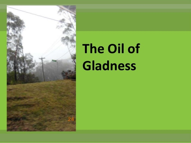 The Oil ofGladness